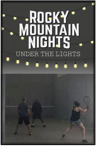 Rocky Mountain Nights Racquetball